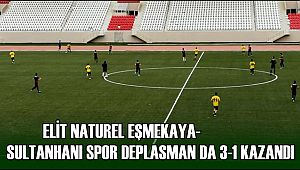ELİT NATUREL EŞMEKAYA SULTANHANI SPOR DEPLASMAN DA 3-1 KAZANDI