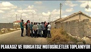 ESKİL İLÇESİNDE PLAKASIZ VE RUHSATSIZ MOTOSİKLETLER TOPLANIYOR