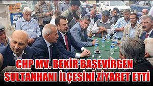CHP MV. BEKİR BAŞEVİRGEN SULTANHANI İLÇESİNİ ZİYARET ETTİ