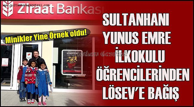 Sultanhani Yunus Emre Ilkokulu Ogrencilerinden Losev E Bagis