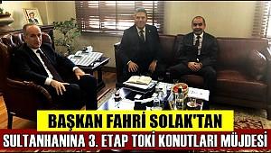 BAŞKAN FAHRİ SOLAK'TAN SULTANHANINA 3.ETAP TOKİ MÜJDESİ