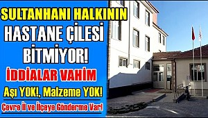 SULTANHANI HALKININ HASTANE ÇİLESİ BİTMİYOR, İDDİALAR VAHİM...