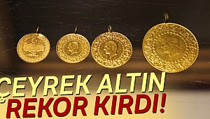 Altında Rekor Yükseliş Çeyrek altın 500 lirayı aştı