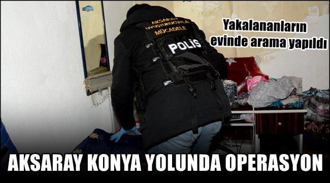 AKSARAY KONYA YOLUNDA OPERASYON