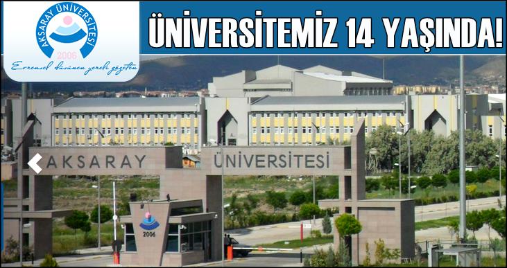 AKSARAY ÜNİVERSİTESİ 14 YAŞINDA!