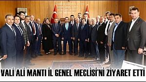 VALİ ALİ MANTI İL GENEL MECLİSİ'NİN 2020 MART AYI TOPLANTISINI ZİYARET ETTİ