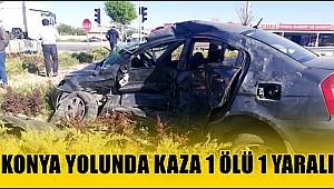 KONYA YOLU BOZCAMAHMUT'TA KAZA 1 ÖLÜ 1 YARALI