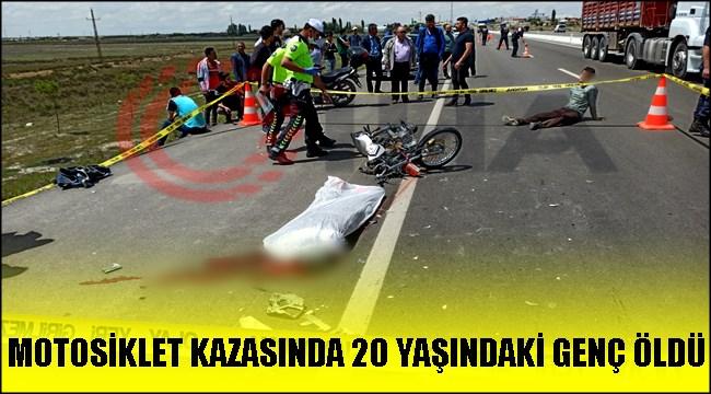 SULTANHANI EŞMEKAYA ARASINDAKİ MOTOSİKLET KAZASINDA 1 KİŞİ ÖLDÜ