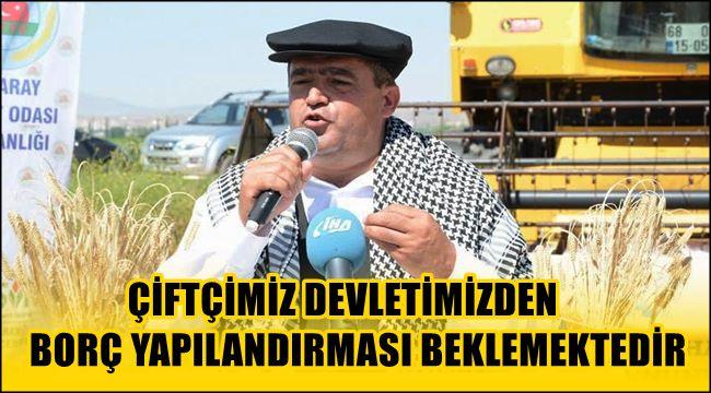 """KOÇAK """"ÇİFTÇİMİZ DEVLETİMİZDEN BORÇ YAPILANDIRMASI BEKLEMEKTEDİR"""""""