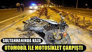 SULTANHANINDA KAZA, OTOMOBİL İLE MOTOSİKLET ÇARPIŞTI