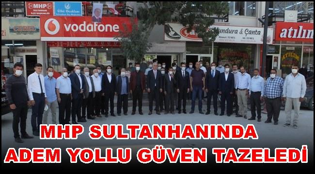 MHP SULTANHANINDA ADEM YOLLU GÜVEN TAZELEDİ