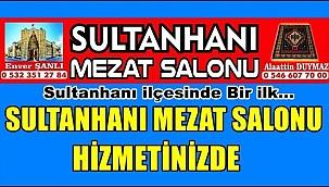 SULTANHANI MEZAT SALONU HİZMETİNİZDE