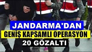 JANDARMADAN OPERASYON 20 GÖZALTI