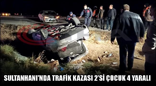 SULTANHANI'NDA TRAFİK KAZASI 2'Sİ ÇOCUK 4 YARALI