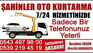 SULTANHANI ŞAHİNLER OTO KURTARMA
