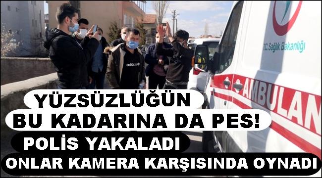 YÜZSÜZLÜĞÜN BU KADARINA DA PES! POLİS YAKALADI ONLAR KAMERA KARŞISINDA OYNADI