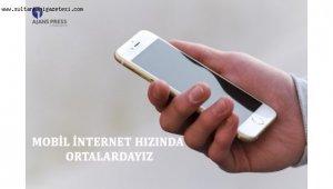 Mobil internet hızında ortalardayız